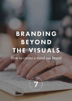 Branding Beyond the Visuals: Create a stand out brand with these important components.