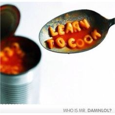 Just a Friendly Canned Food Reminder of the Most Shared Funny Pictures :Weird Nut Daily - oodlepic Fun Cooking, Cooking Classes, Real Cooking, Real Food Recipes, Healthy Recipes, Healthy Foods, Free Recipes, Food Humor, Learn To Cook