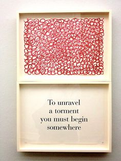 Louise Bourgeois - 'To Unravel a Torment You Must Begin Somewhere' from series 'What is the Shape of this Problem?',1999.