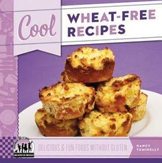 Cool Wheat-Free Recipes: Delicious & Fun Foods Without Gluten by Nancy Tuminelly 641.5 TUM Presents kid-friendly recipes for such gluten-free dishes as heavenly pineapple muffins and frosted fancy cupcakes, and covers basic techniques, tools, and ingredients.