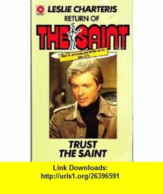 Trust the Saint (9780340022870) Leslie Charteris , ISBN-10: 0340022876  , ISBN-13: 978-0340022870 ,  , tutorials , pdf , ebook , torrent , downloads , rapidshare , filesonic , hotfile , megaupload , fileserve