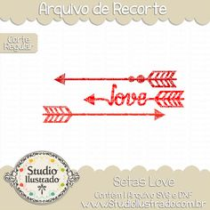 Setas Love, love, flechas love, flecha love, love arrow, love arrows, setas, flecha, flechas, seta, setas, arrow, arrows, wild, selvagem,  regular: arquivo de recorte, corte regular, regular cut, svg, dxf, png,  Studio Ilustrado, Silhouette, cutting file, cutting, cricut, scan n cut.