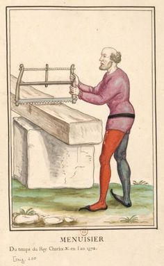 """Picture of a carpenter sawing a beam """"the time of Charles V in the year (Source of illumination: Gallica BNF) Woodworking Images, Antique Woodworking Tools, Medieval Crafts, Medieval Art, Medieval Manuscript, Illuminated Manuscript, Renaissance, Medieval Paintings, Masonic Symbols"""