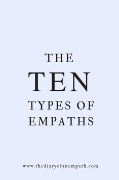 what is an empath | signs | types of empaths | which are you? thediaryofanempath.com