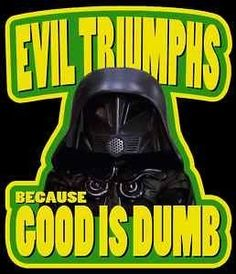 """#DarkHelmet -- #Spaceballs ! :) """"I am your father's, brother's, nephew's, cousin's former roommate..."""" """"And that makes us??"""" """"Absolutely nothing."""""""