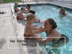 The Truth About Babies Swimming: Your Baby Can Swim!  Babies have a real affinity with water, because they've spent 9 months floating in the womb. Babies love to swim and should have the opportunity from birth, because it helps stimulate and develop optimal brain function