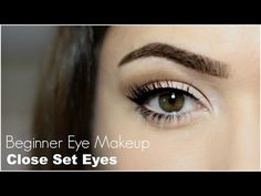 Make up | Beginner Eye Makeup For Close Set Eye - YouTube
