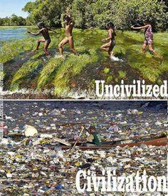 Uncivilized vs. Civilization. :)