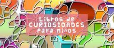 Libros de curiosidades para niños que les encantarán