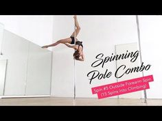 Intermediate Spinning Pole Dance Combo / Outside Forearm Spin (15 spins into climbing) - YouTube