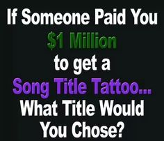 Ha! They wouldn't have to pay me! I would do it for fun. But money is good...very good