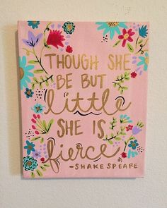 though she be but little she is fierce canvas painting inspirational design girl decor bedroom a is part of Diy canvas - though she be but LITTLE she is FIERCE canvas painting, inspirational design, girl decor, bedroom a NurseryCanvas art Canvas Quotes, Canvas Painting Quotes, Diy Painting, Quote Paintings, Sorority Canvas Paintings, Unicorn Painting, Painting Words, Painting Classes, Just In Case