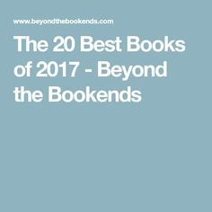 The 20 Best Books of 2017 - Beyond the Bookends