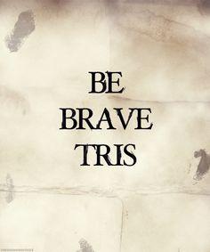 Be Brave Tris