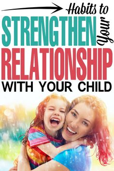 Habits to Strengthen Your Relationship with Your Child with these simple Parenting Tips! I enjoy tips for me to enrich my relationships with my girls!