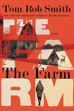The Farm  By Tom Rob Smith..thought it would be better than it was