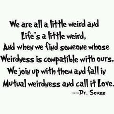 I adore all the weird people in my life and hope everyone finds weirdness and fall in LOVE in 2012!