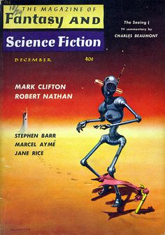 """The December 1959 Cover of """"Fantasy and Science Fiction"""" - This was the 4th in a loosely-connected series of covers by Mel Hunter that appeared occasionally on F from 1955 - 1971. They did not depict any stories in the magazine, but rather told their own story of a somewhat-addled robot in a post-apocalyptic world. I've always found them both humorous and poignant."""