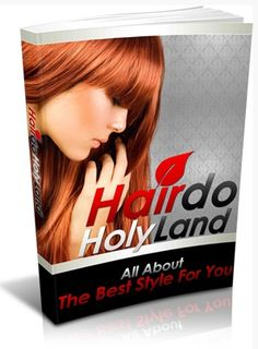Hairdo Holy Land  With this product, and it's great information on choosing the right hairdo it will walk you, step by step, through the exact process we developed to help people have killer hair.