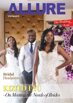 Allure Vanguard the wedding edition Magazine with 22 Pages from vanguardnewspaper. Read more about tiara, brides,…