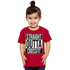 Straight Outta Crossfit Toddler T-shirt