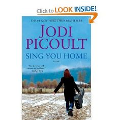 Sing You Home: Jodi Picoult: 9781439102732: Amazon.com: Books --- not a fave. I didn't see that one coming.