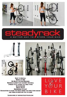 Check out this new Garage Organization Tool!  The Steadyrack Bike Rack comes in 3 sizes to work with almost every bike type--Classic Rack which fits most bikes, a Fender Rack for bikes with fenders/mud guards, and the Fat Rack for bikes with fat tires.  These Patented bike racks swivel almost 180 degrees against the wall and out of the way.  To get your bike out, simply rotate your bike's neighbors to the side and roll your out!  Learn more at www.steadyrack.com