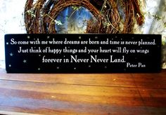 Peter Pan Wood Sign So Come With Me Plaque Wall Decor. $24