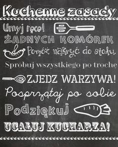 Kuchenne zasady – darmowa wersja do druku. | Madziof .pl Kids Decor, Diy Home Decor, Bujo, Haha, Polish Recipes, Polish Food, Poster Pictures, Homemaking, Kids And Parenting