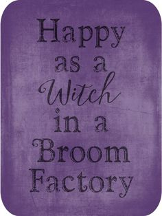 halloween quotes Happy as a Witch - halloween