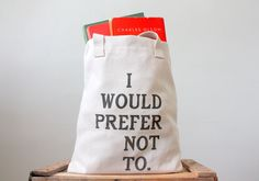 Bartleby Tote Bag - Screen Printed Tote Bag. $20.00, via Etsy.