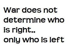 Quotes About War Quotes About War  Quotes And Sayings  Pinterest  Politics