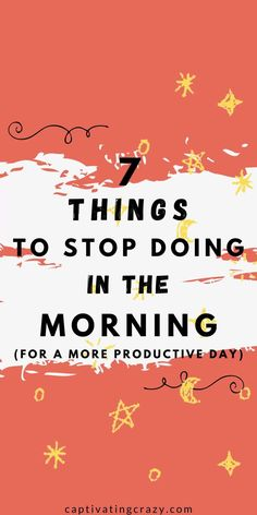Do you want to have a better morning routine? Then this post from Captivating Crazy is a must read! It covers the top 7 things you really need to cut out of your morning routine so you can have a productive day! #morningroutine #habits #productivity Healthy Morning Routine, Morning Habits, Healthy Lifestyle Tips, Healthy Habits, Bad Morning, How To Have A Good Morning, Block Scheduling, How Do You Stop, Habits Of Successful People