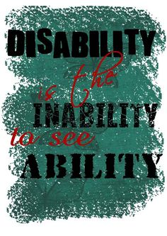 Disability is the inability to see ability tee. MAKE THESE SHIRTS!