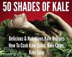 More about the 50 Shades of Kale Kindle book and the free bonuses at http://50shadesofkale.com/  #50shadesofkale
