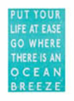 Put Your Life At Ease Go Where There Is An Ocean Breeze Wooden Sign OWI,http://www.amazon.com/dp/B00JJTWW3Q/ref=cm_sw_r_pi_dp_TVcrtb1BF4GAMCBM