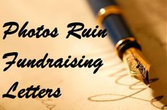 Photos Ruin Fundraising Letters