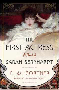 A Novel of Sarah Bernhardt Good Books, Books To Read, Free Books, Kindle, Young Actresses, French Actress, Historical Fiction, Book Recommendations, Book Suggestions