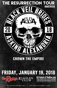 The Resurrection Tour BLACK VEIL BRIDES & ASKING ALEXANDRIA  with Crown The Empire  Friday, January 19, 2018 at 6:30pm  The Rave/Eagles Club - Milwaukee WI  All Ages to enter / 21+ to drink