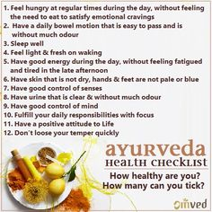 Ayurveda 12 point HEALTH CHECKLIST - The ancient Ayurvedic sages described a checklist that every individual can perform DAILY to ascertain the state of their health & well being. Ayurvedic Therapy, Ayurvedic Healing, Ayurvedic Recipes, Ayurvedic Remedies, Ayurvedic Medicine, Health Remedies, Ayurveda Vata, Pitta Dosha, Health Heal