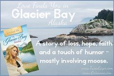 A story of loss, hope, faith & a touch of humor—mostly involving moose. #glacierbay @TriciaGoyer @Ocieanna #mustread