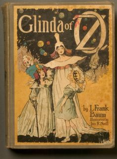≈ Beautiful Antique Books ≈  Glinda of Oz, L.Frank Baum, early1920s I have this book! But my cover is in solid blue...how I wish I had this colorful version!