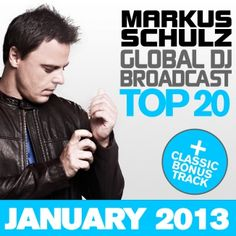 Markus Schulz – Global DJ Broadcast Top 20 – May 2013 Techno, Markus Schulz, Aly And Fila, Armada Music, A State Of Trance, Alesso, Armin Van Buuren, World Information, Music Download