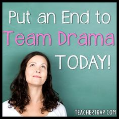 Team drama is the worst.  Teachers work so hard already, and to do that hard work without the trust and support of an awesome team is a shame.  And a pain.  Hopefully, these five steps will help you avoid or end any teacher drama in your life. Step 1: Lighten UpEasier said ...