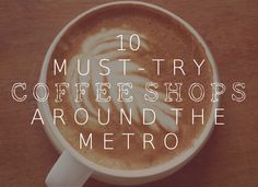 Explore exciting coffee shops around Metro Manila that are not way too mainstream. Exotic Beaches, Tropical Beaches, Best Coffee Shop, Coffee Shops, Cafe Shop, Shop Around, Foods To Eat, During The Summer, Manila