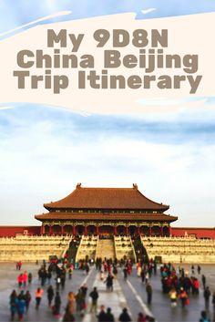 My 9D8N free and easy Beijing China trip itinerary