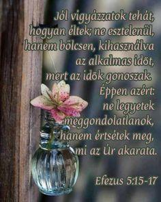 Minden, Bible Quotes, Glass Vase, Bible Scripture Quotes, Biblical Quotes, Scripture Quotes