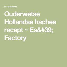 Ouderwetse Hollandse hachee recept ~ Es' Factory