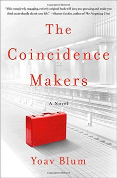 The Coincidence Makers: A Novel by Yoav Blum