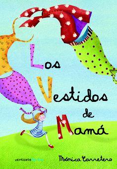 Los vestidos de mamá  Mónica Carretero